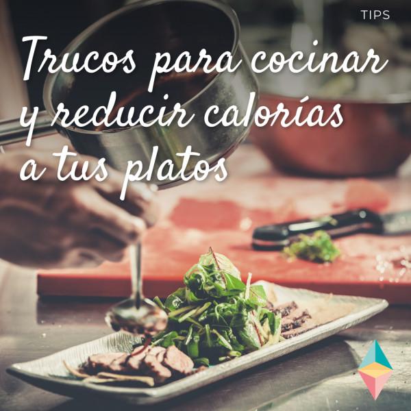 Trucos para cocinar y reducir calorías a tus platos